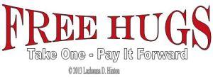 Free Hugs... -Lashauna D. Hinton