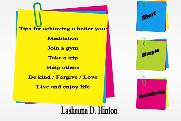 Tips for a better you, Lashauna D. Hinton