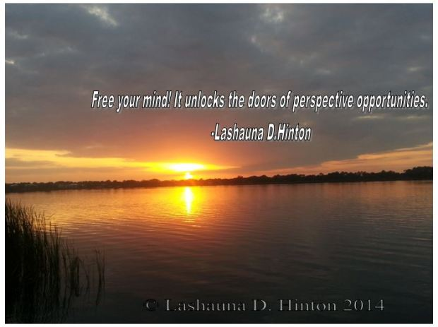 Free your mind.... Quote, Lashauna D. Hinton